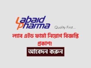 Labaid Pharmaceuticals Limited Job Circular 2021